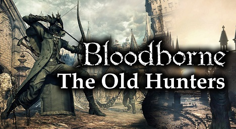 Bloodborne The Old Hunters Video Review