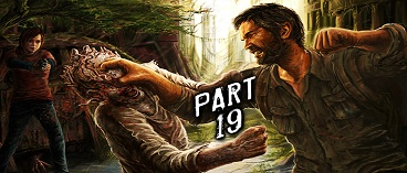 The Last of Us Remastered Gameplay Walkthrough Part 19
