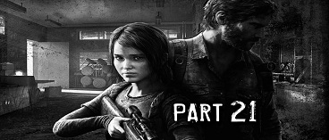 The Last of Us Remastered Gameplay Walkthrough Part 21