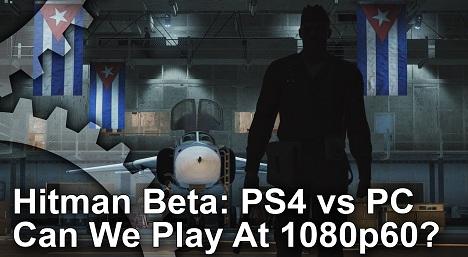 Hitman Beta PS4 vs PC Frame Rate Test