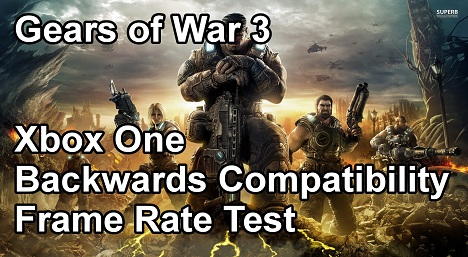 Gears of War 3 Xbox One Backwards Compatibility Frame Rate Test